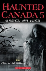 Book cover of HAUNTED CANADA 05 TERRIFYING TRUE STORIE