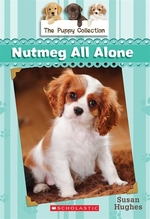 Book cover of PUPPY COLLECTION 08 NUTMEG ALL ALONE