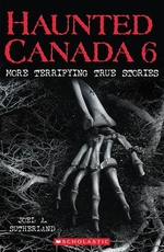 Book cover of HAUNTED CANADA 06 MORE TERRIFYING TRUE S