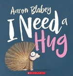 Book cover of I NEED A HUG