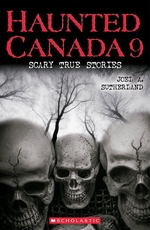 Book cover of HAUNTED CANADA 09 SCARY TRUE STORIES