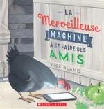 Book cover of MERVEILLEUSE MACHINE A SE FAIRE DES AMIS