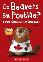 Book cover of DO BEAVERS EAT POUTINE COOL CANADIAN QUI