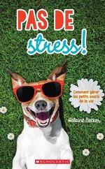 Book cover of PAS DE STRESS COMMENT GERER LES PETITS
