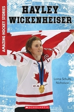 Book cover of HAYLEY WICKENHEISER - AMAZING HOCKEY STO
