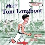 Book cover of MEET TOM LONGBOAT - SCHOLASTIC CANADA BI