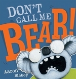 Book cover of DON'T CALL ME BEAR