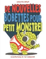 Book cover of DE NOUVELLES BOBETTES POUR PETIT MONSTRE