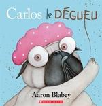 Book cover of CARLOS LE DEGUEU
