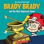 Book cover of BRADY BRADY & THE MOST IMPORTANT GAME