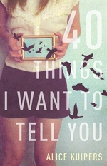 Book cover of 40 THINGS I WANT TO TELL YOU