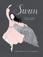 Book cover of SWAN THE LIFE & DANCE OF ANNA PAVLOVA