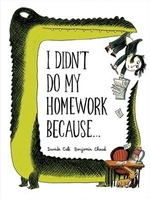 Book cover of I DIDN'T DO MY HOMEWORK BECAUSE