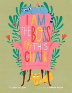 Book cover of I AM THE BOSS OF THIS CHAIR