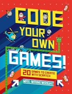 Book cover of CODE YOUR OWN GAMES