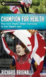 Book cover of CHAMPION FOR HEALTH - HOW CLARA HUGHES
