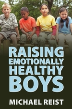 Book cover of RAISING EMOTIONALLY HEALTHY BOYS