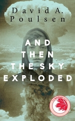 Book cover of & THEN THE SKY EXPLODED