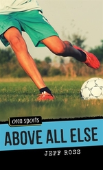Book cover of ABOVE ALL ELSE