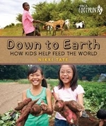 Book cover of DOWN TO EARTH - HOW KIDS HELP FEED THE W