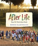 Book cover of AFTER LIFE - WAYS WE THINK ABOUT DEATH
