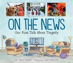 Book cover of ON THE NEWS - OUR 1ST TALK ABOUT TRAGEDY