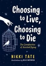 Book cover of CHOOSING TO LIVE CHOOSING TO DIE