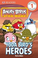 Book cover of ANGRY BIRDS STAR WARS YODA BIRD'S HEROES