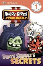 Book cover of ANGRY BIRDS STAR WARS DARTH SWINDLES SEC