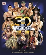 Book cover of 30 YEARS OF WRESTLEMANIA
