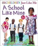Book cover of CHILDREN JUST LIKE ME A SCHOOL LIKE MINE