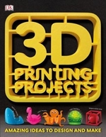 Book cover of 3-D PRINTING PROJECTS