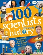 Book cover of 100 SCIENTISTS WHO MADE HIST