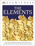 Book cover of DK EYEWITNESS BOOKS-THE ELEMENTS