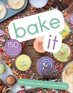 Book cover of BAKE IT - MORE THAN 150 RECIPES FOR KIDS