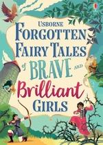 Book cover of FORGOTTEN FAIRY TALES OF BRAVE & BRILLIA