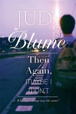 Book cover of THEN AGAIN MAYBE I WON'T