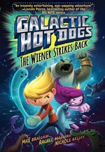 Book cover of GALACTIC HOT DOGS 02 THE WEINER STRIKES