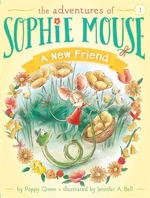 Book cover of ADVENTURES OF SOPHIE MOUSE 01 NEW FRIEND
