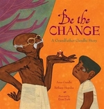 Book cover of BE THE CHANGE - A GRANDFATHER GANDHI STO