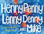 Book cover of HENNY PENNY LENNY DENNY & MIKE