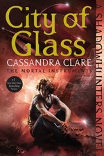 Book cover of MORTAL INSTRUMENTS 03 CITY OF GLASS