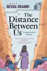 Book cover of DISTANCE BETWEEN US - YOUNG READER'S ED