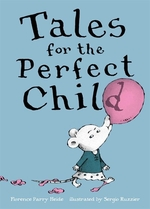 Book cover of TALES FOR THE PERFECT CHILD