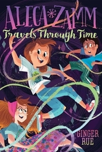 Book cover of ALECA ZAMM TRAVELS THROUGH TIME