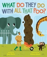 Book cover of WHAT DO THEY DO WITH ALL THAT POO