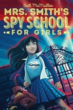 Book cover of MRS SMITH'S SPY SCHOOL FOR GIRLS 01