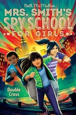 Book cover of MRS SMITH'S SPY SCHOOL FOR GIRLS 03 DOUB