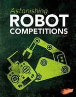 Book cover of ASTONISHING ROBOT COMPETITIONS