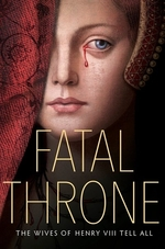 Book cover of FATAL THRONE THE WIVES OF HENRY VIII TEL